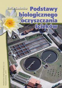 Zofia Sadecka, Podstawy biologicznego oczyszczania ścieków, Wydawnictwo Seidel-Przywecki, Warszawa 2010